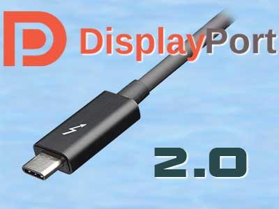 DisplayPort 2.0 и его отличие от DisplayPort 1.4